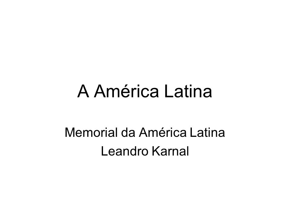 A América Latina Memorial da América Latina Leandro Karnal