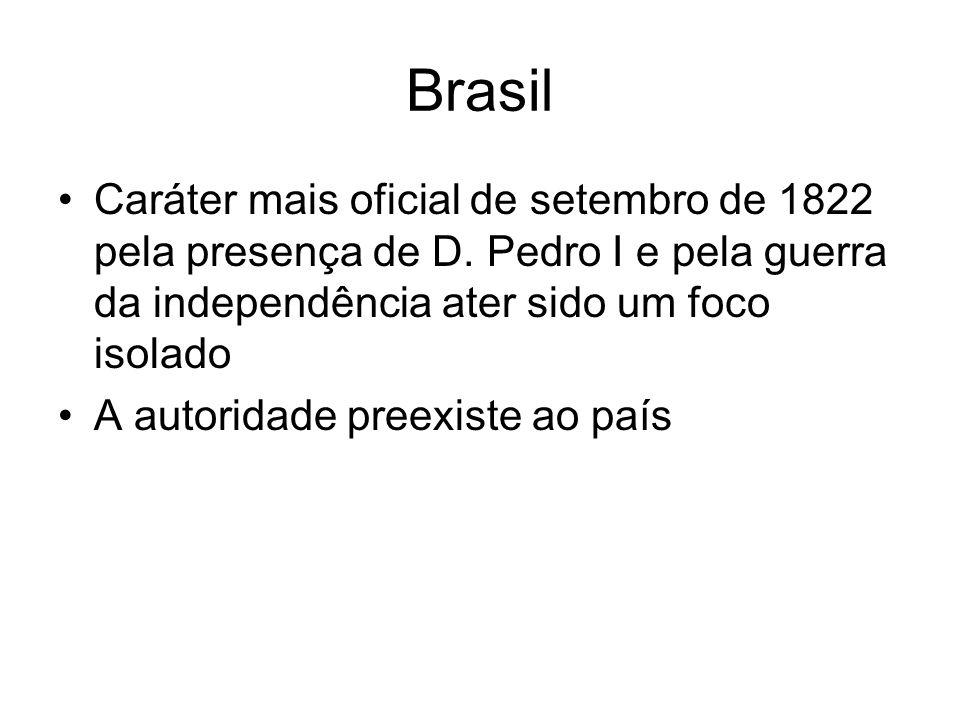 Brasil Caráter mais oficial de setembro de 1822 pela presença de D.