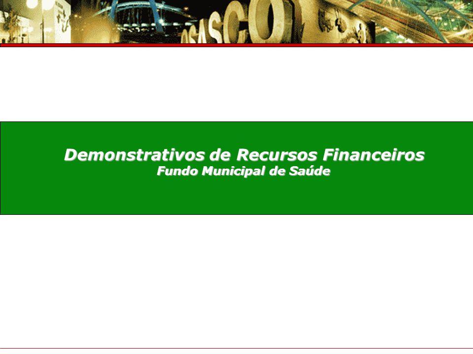Prefeitura do Município de Osasco Secretaria de Saúde Prestação de Contas – 4° Trimestre 2007 Demonstrativos de Recursos Financeiros Fundo Municipal d