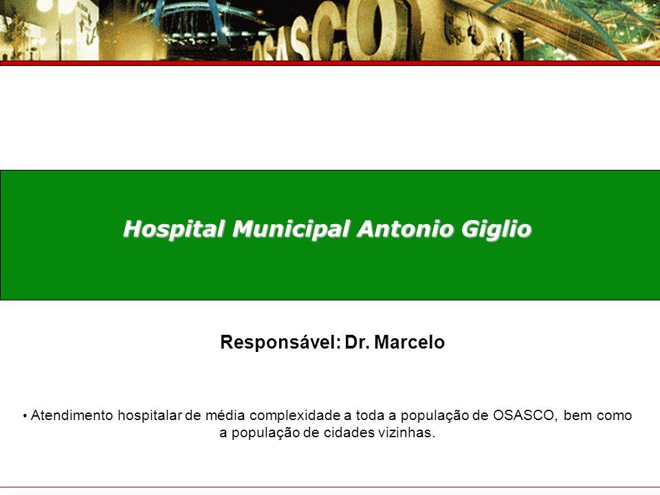 Prefeitura do Município de Osasco Secretaria de Saúde Prestação de Contas – 4° Trimestre 2007 Hospital Municipal Antonio Giglio Atendimento hospitalar
