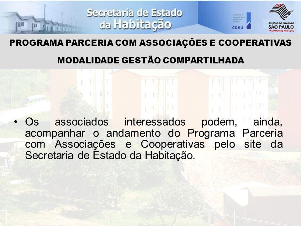 Os associados interessados podem, ainda, acompanhar o andamento do Programa Parceria com Associações e Cooperativas pelo site da Secretaria de Estado da Habitação.