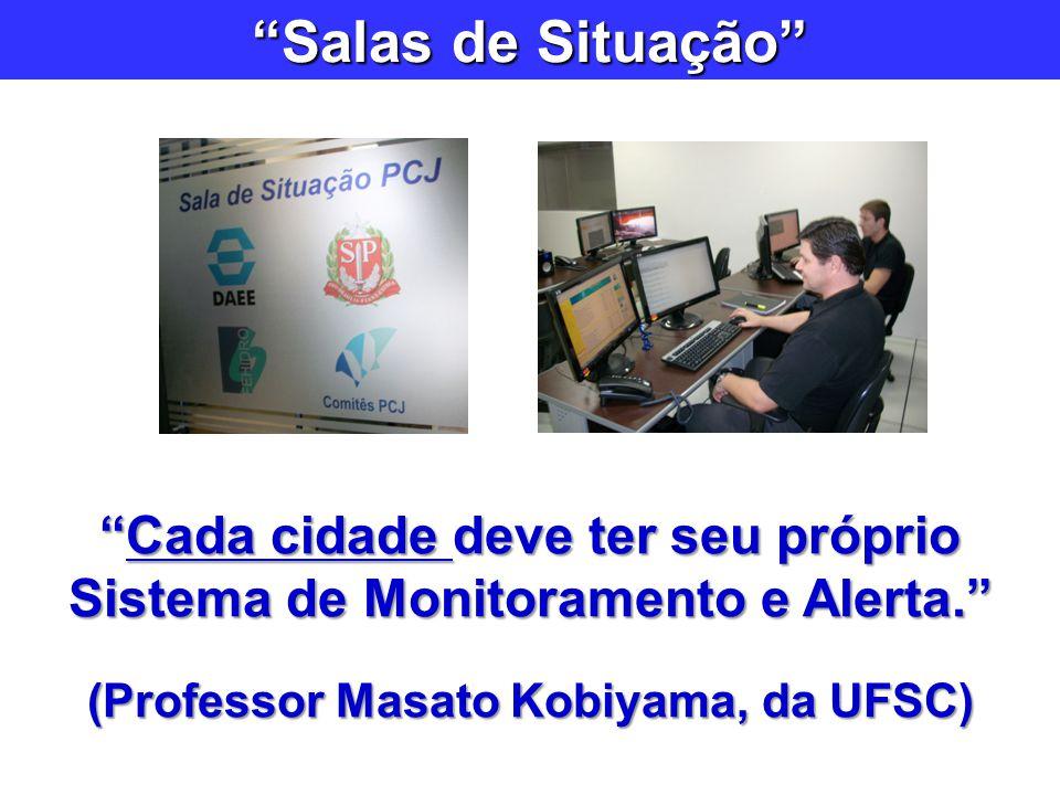 Cada cidade deve ter seu próprio Sistema de Monitoramento e Alerta.Cada cidade deve ter seu próprio Sistema de Monitoramento e Alerta. (Professor Masa