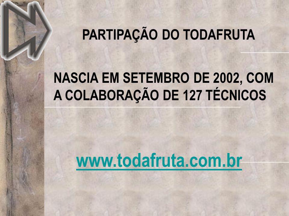 NASCIA EM SETEMBRO DE 2002, COM A COLABORAÇÃO DE 127 TÉCNICOS PARTIPAÇÃO DO TODAFRUTA www.todafruta.com.br