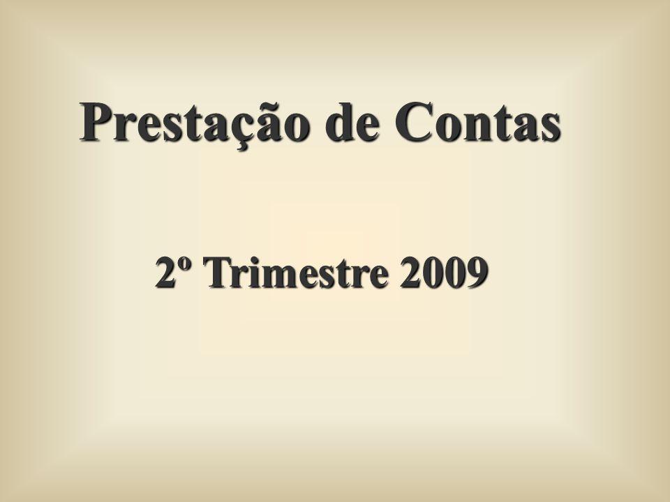 Prestação de Contas 2º Trimestre 2009 2º Trimestre 2009