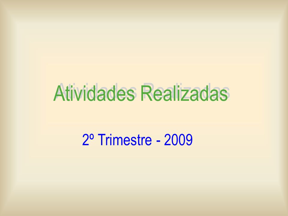 Atividades Realizadas 2º Trimestre - 2009