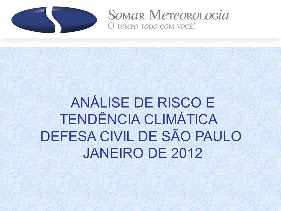 ANÁLISE DE RISCO E TENDÊNCIA CLIMÁTICA DEFESA CIVIL DE SÃO PAULO JANEIRO DE 2012