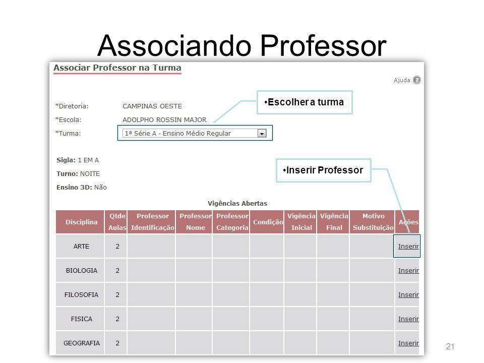 Associando Professor 21 Escolher a turmaInserir Professor