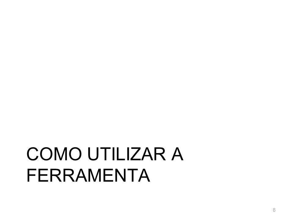 COMO UTILIZAR A FERRAMENTA 8