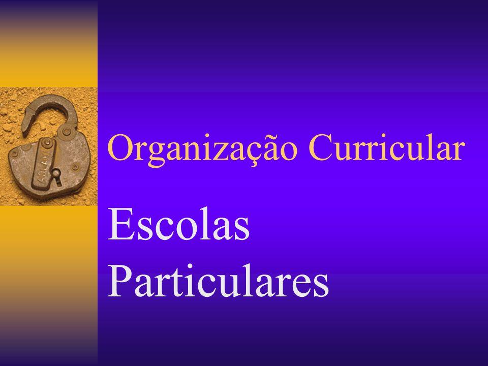 Organização Curricular Escolas Particulares