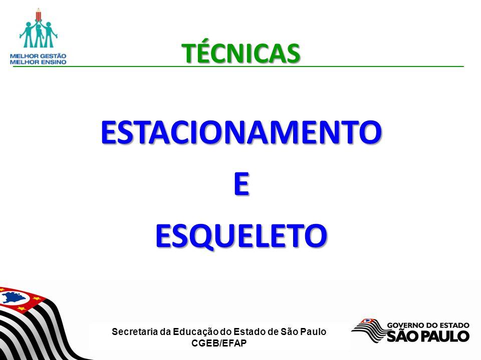 Secretaria da Educação do Estado de São Paulo CGEB/EFAPTÉCNICASESTACIONAMENTOEESQUELETO