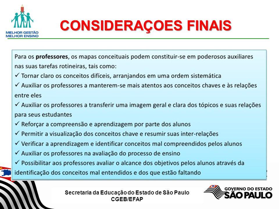 Secretaria da Educação do Estado de São Paulo CGEB/EFAP CONSIDERAÇOES FINAIS