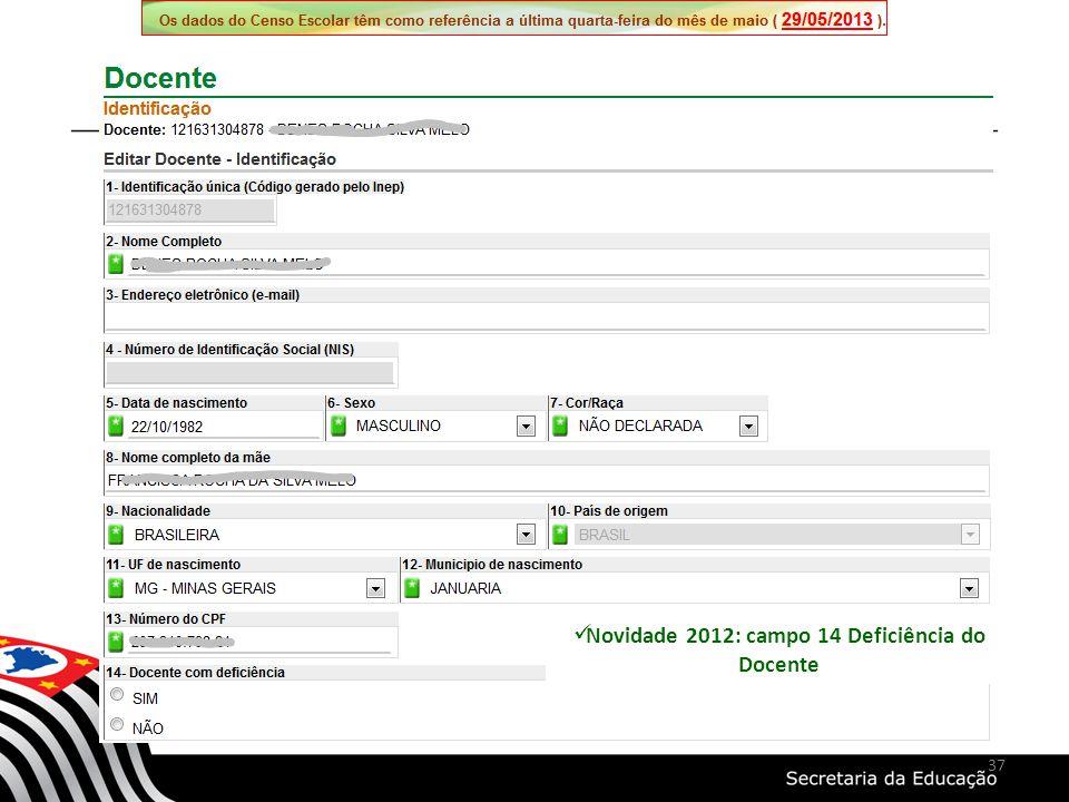 Novidade 2012: campo 14 Deficiência do Docente 37