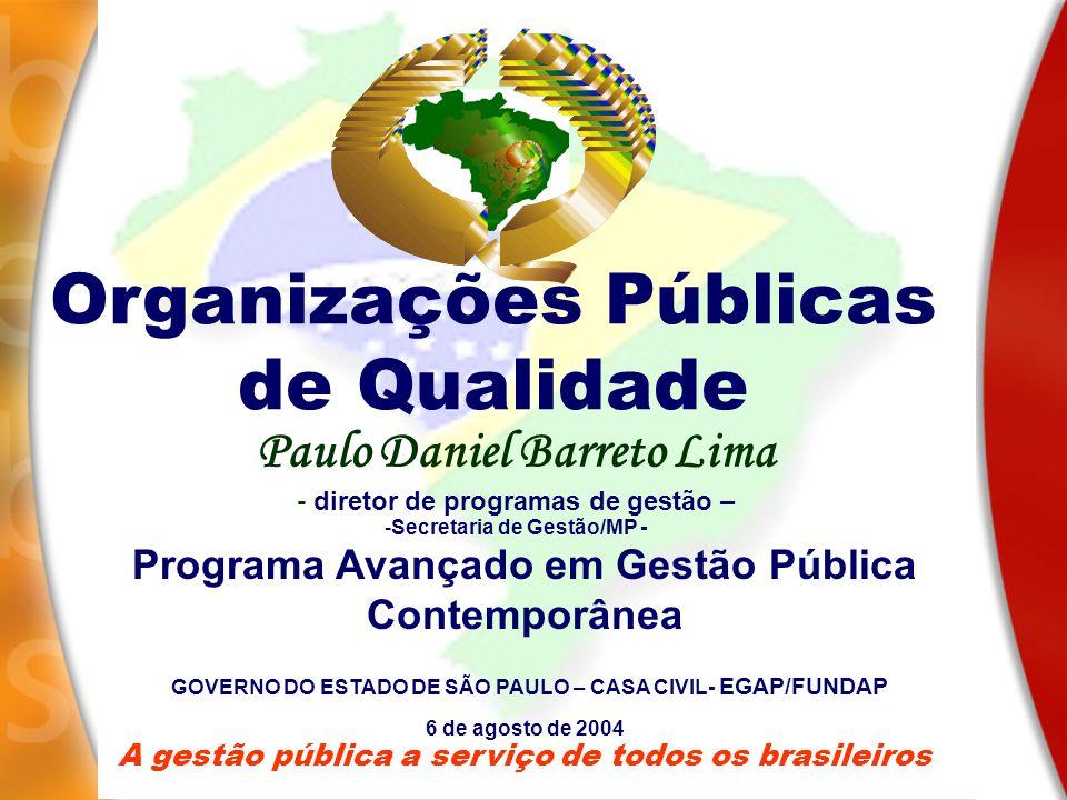 A gestão pública a serviço de todos os brasileiros 1.Vigor estratégico; 2.Capacidade de implementação; 3.Qualidade do gasto; Organizações públicas de qualidade Gestão Pública Gestão Pública Principais características de uma gestão pública com qualidade Principais características de uma gestão pública com qualidade