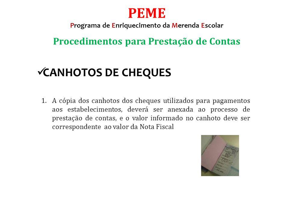 1.A cópia dos canhotos dos cheques utilizados para pagamentos aos estabelecimentos, deverá ser anexada ao processo de prestação de contas, e o valor i