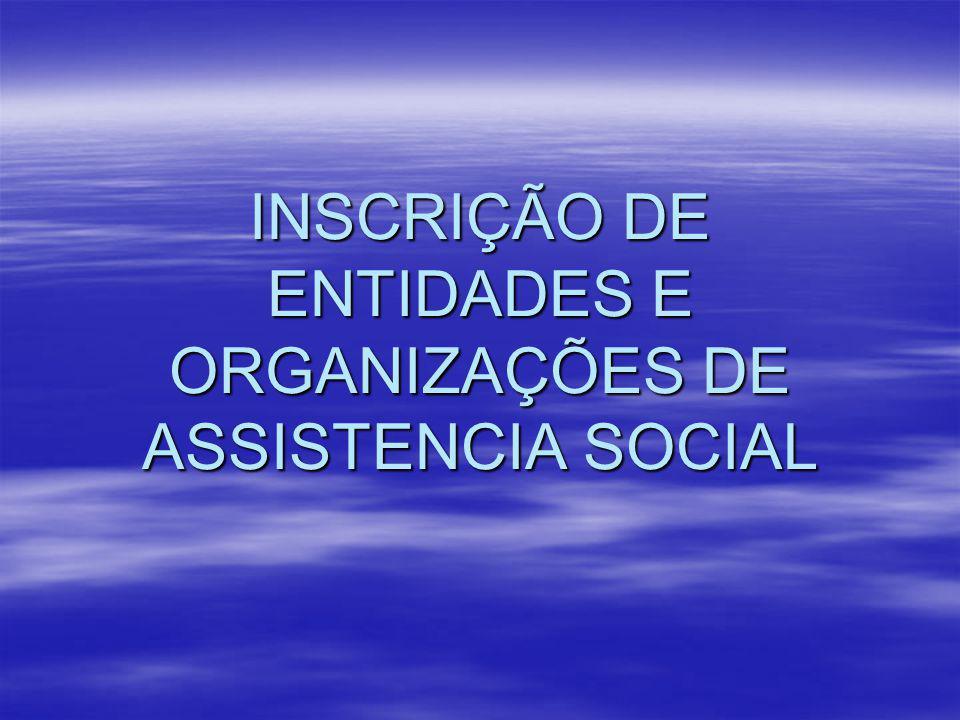 RESOLUÇÃO 16 RESOLUÇÃO 16 Define parâmetros nacionais para inscrição das entidades e organizações de assistência social, bem como dos serviços, programas, projetos e benefícios socioassistenciais.