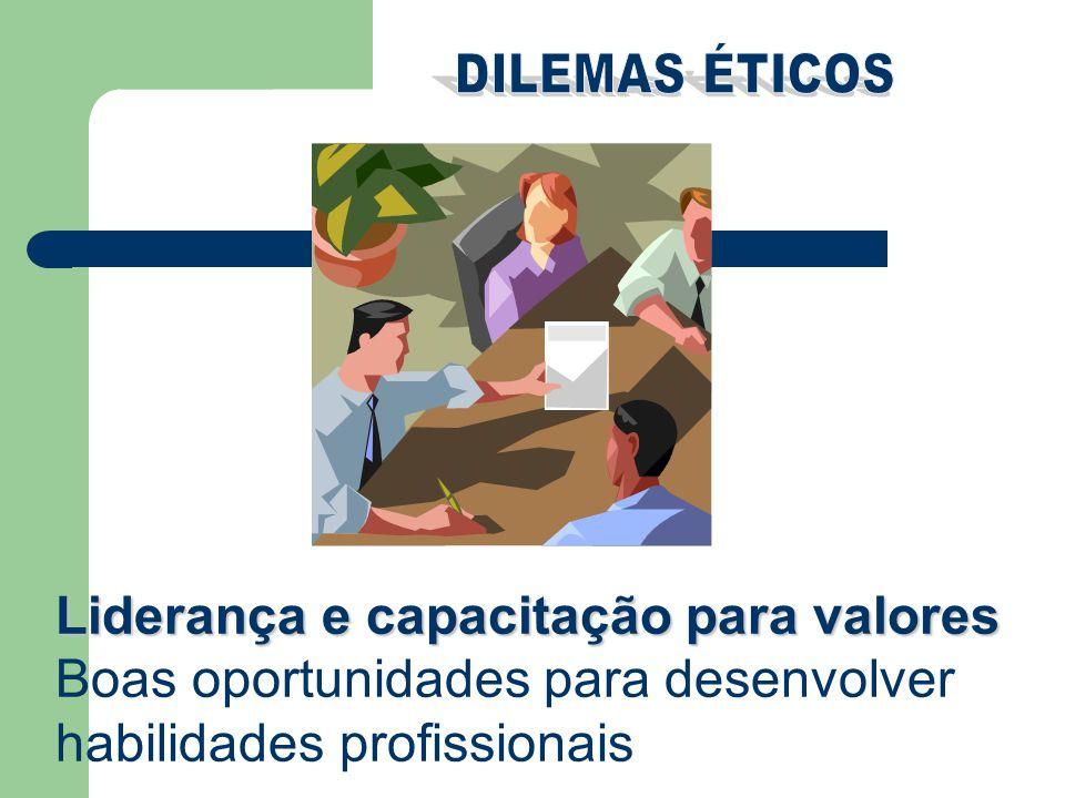 Liderança e capacitação para valores Boas oportunidades para desenvolver habilidades profissionais