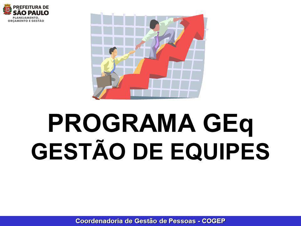 Coordenadoria de Gestão de Pessoas - COGEP PROGRAMA GEq GESTÃO DE EQUIPES