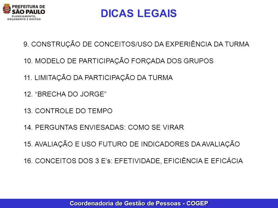 Coordenadoria de Gestão de Pessoas - COGEP DICAS LEGAIS 9. CONSTRUÇÃO DE CONCEITOS/USO DA EXPERIÊNCIA DA TURMA 10. MODELO DE PARTICIPAÇÃO FORÇADA DOS