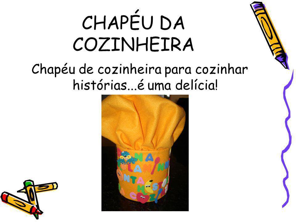 CHAPÉU DA COZINHEIRA Chapéu de cozinheira para cozinhar histórias...é uma delícia!