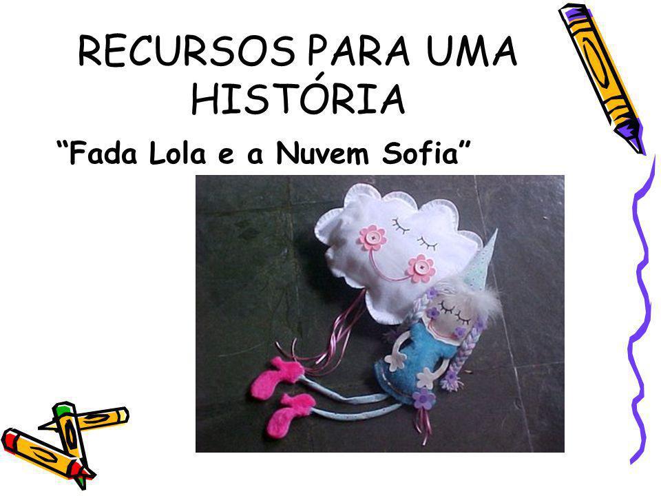 RECURSOS PARA UMA HISTÓRIA Fada Lola e a Nuvem Sofia
