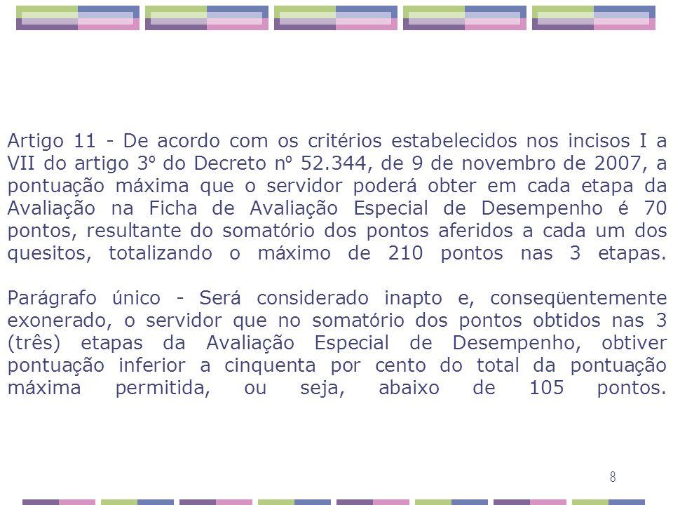 8 Artigo 11 - De acordo com os crit é rios estabelecidos nos incisos I a VII do artigo 3 º do Decreto n º 52.344, de 9 de novembro de 2007, a pontua ç
