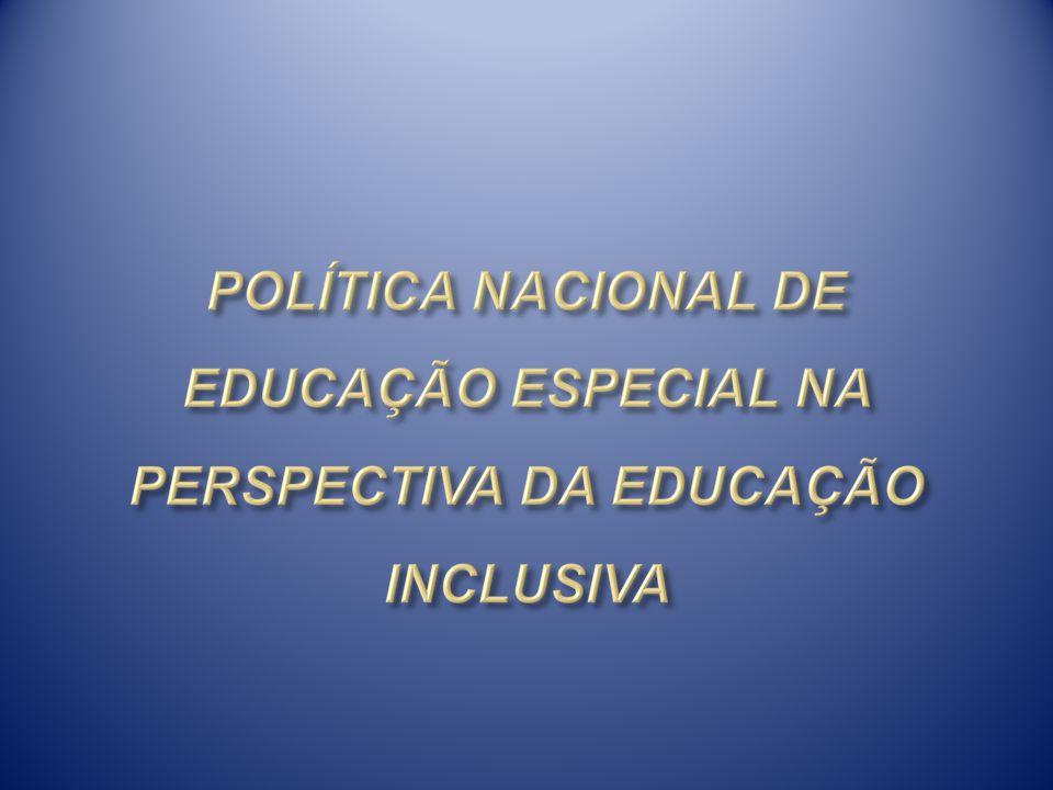 A PERGUNTA INICIAL: Estamos promovendo a Educação Especial na perspectiva da Educação Inclusiva.