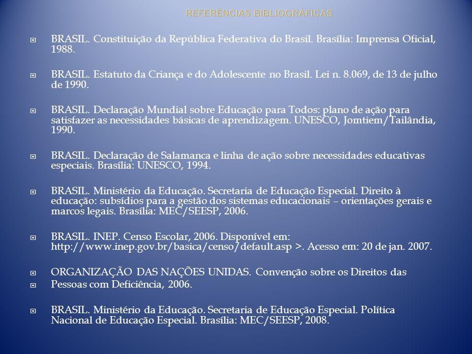 BRASIL. Constituição da República Federativa do Brasil. Brasília: Imprensa Oficial, 1988. BRASIL. Estatuto da Criança e do Adolescente no Brasil. Lei
