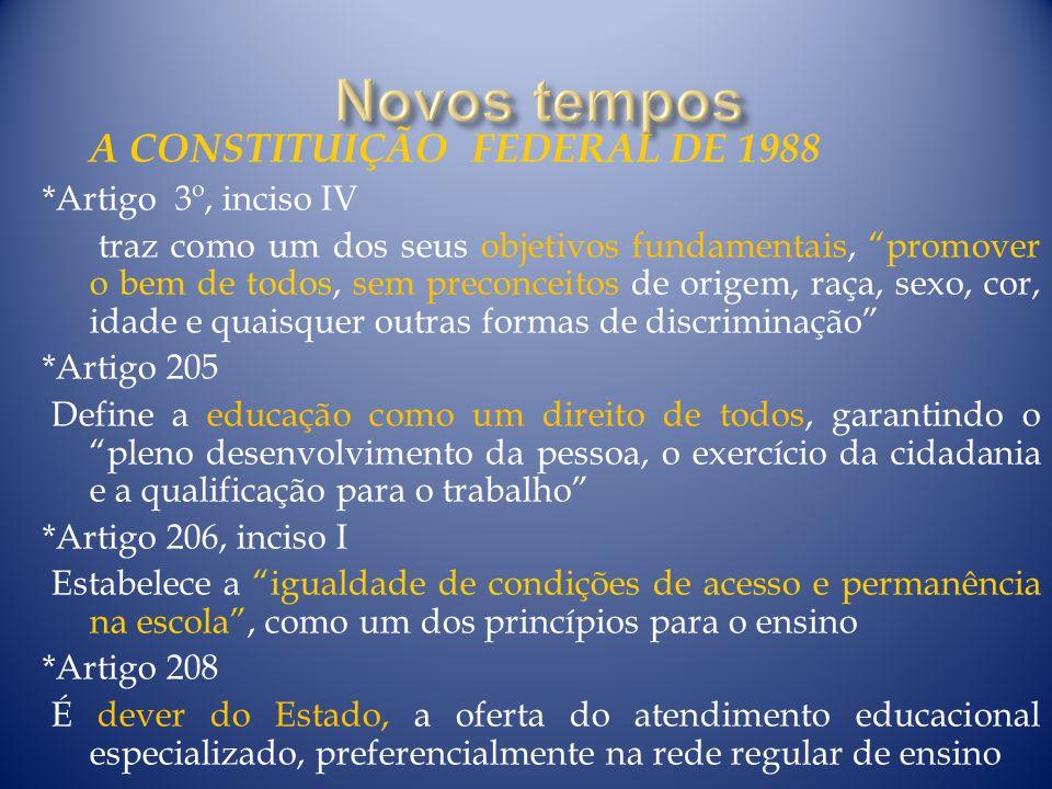 A CONSTITUIÇÃO FEDERAL DE 1988 *Artigo 3º, inciso IV traz como um dos seus objetivos fundamentais, promover o bem de todos, sem preconceitos de origem