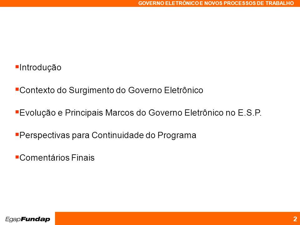 Programa Avançado em Gestão Pública Contemporânea GOVERNO ELETRÔNICO E NOVOS PROCESSOS DE TRABALHO 2 Introdução Contexto do Surgimento do Governo Elet