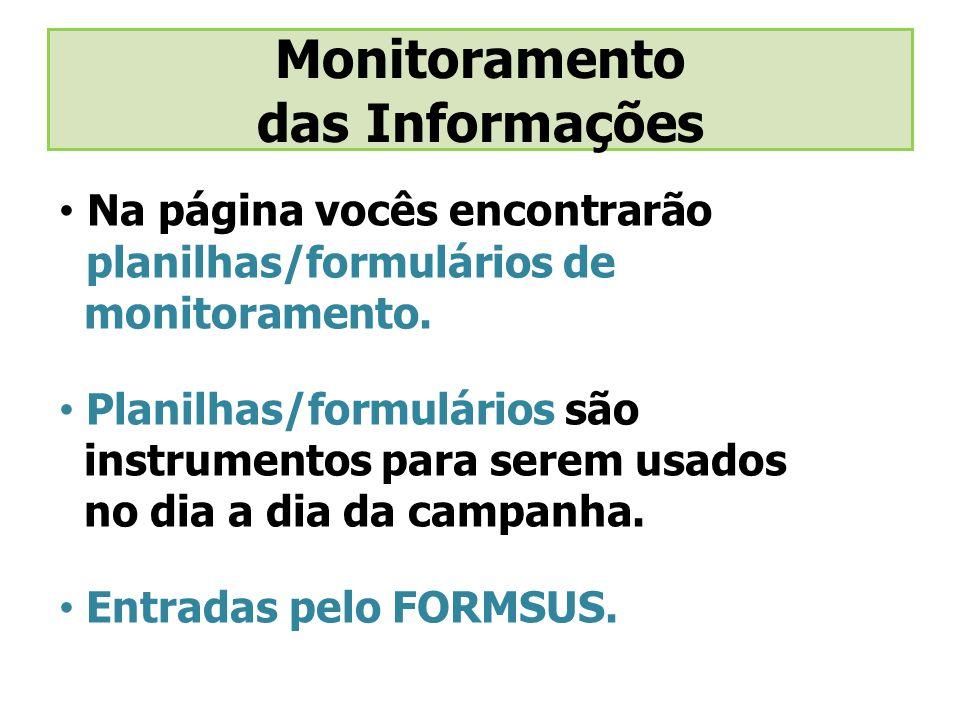 Na página vocês encontrarão planilhas/formulários de monitoramento.