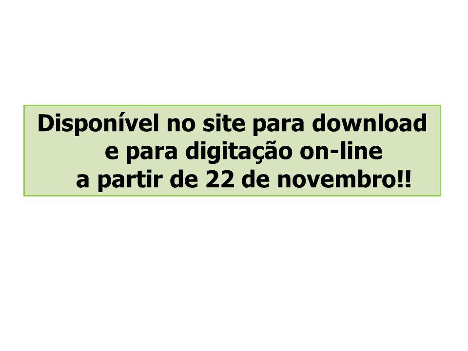 Disponível no site para download e para digitação on-line a partir de 22 de novembro!!
