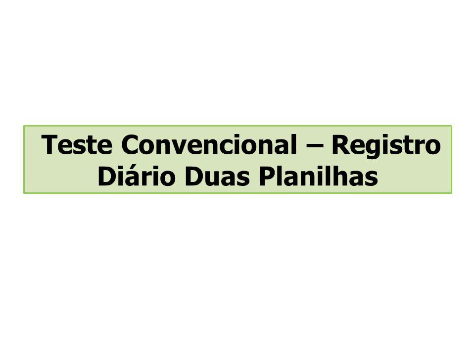 Teste Convencional – Registro Diário Duas Planilhas