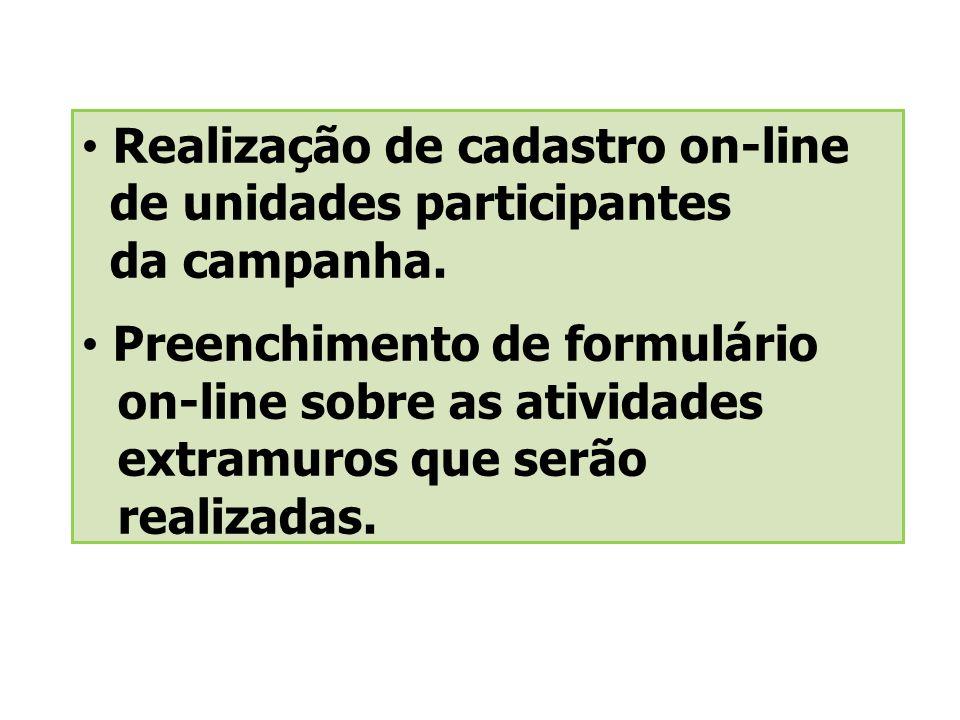 Realização de cadastro on-line de unidades participantes da campanha.