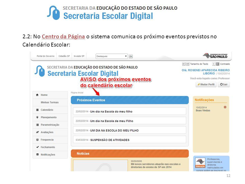 12 2.2: No Centro da Página o sistema comunica os próximo eventos previstos no Calendário Escolar: