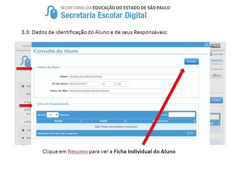 3.3: Dados de identificação do Aluno e de seus Responsáveis: Clique em Resumo para ver a Ficha Individual do Aluno