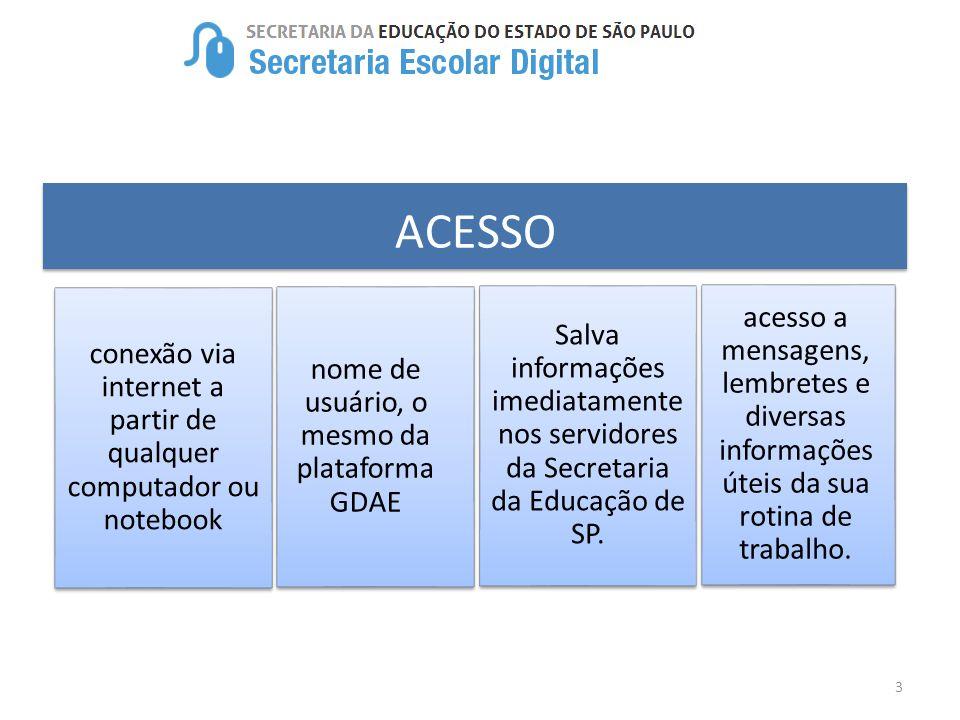 3 ACESSO conexão via internet a partir de qualquer computador ou notebook nome de usuário, o mesmo da plataforma GDAE Salva informações imediatamente