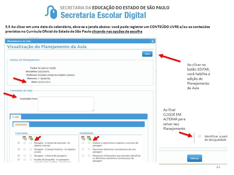 44 5.5 Ao clicar em uma data do calendário, abre-se a janela abaixo: você pode registrar um CONTEÚDO LIVRE e/ou os conteúdos previstos no Currículo Of