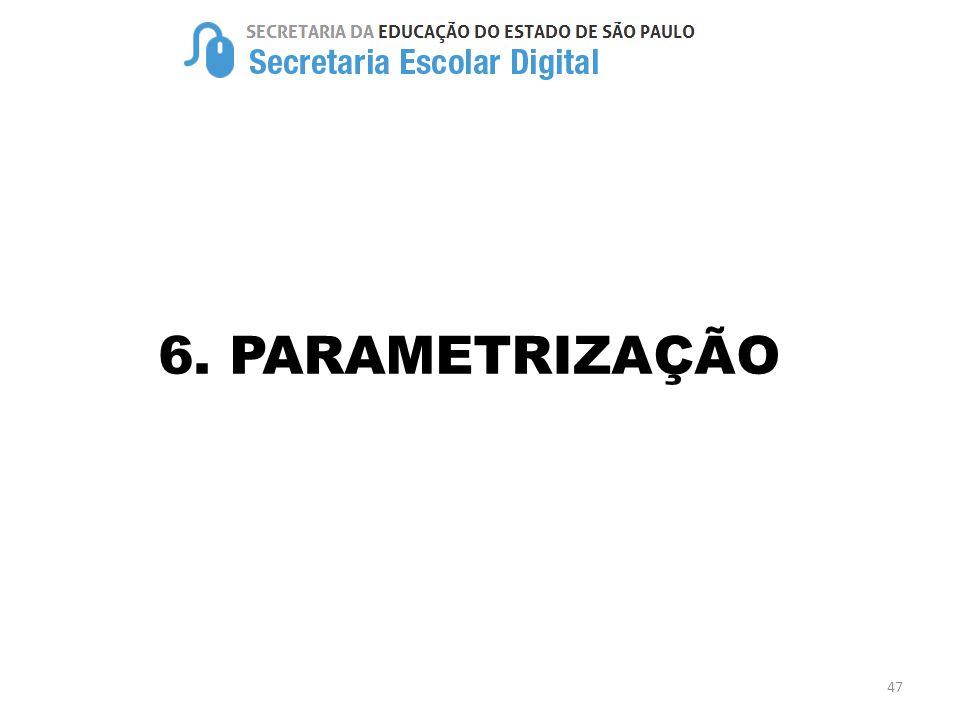 6. PARAMETRIZAÇÃO 47