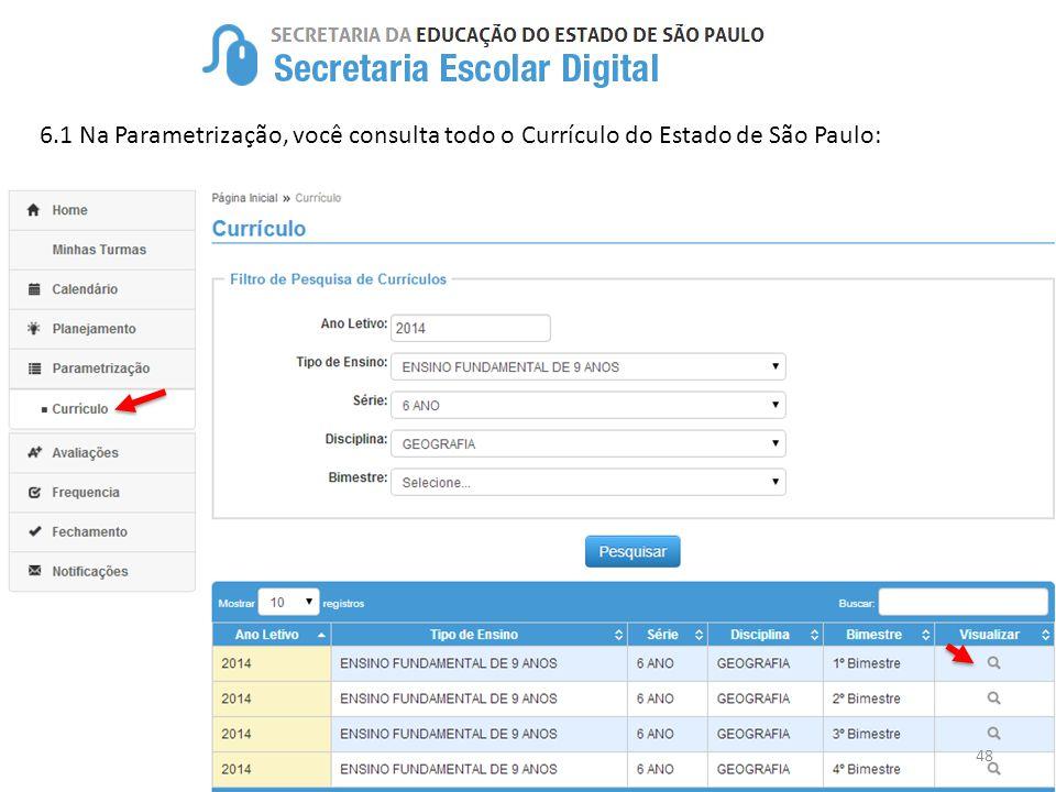 6.1 Na Parametrização, você consulta todo o Currículo do Estado de São Paulo: 48