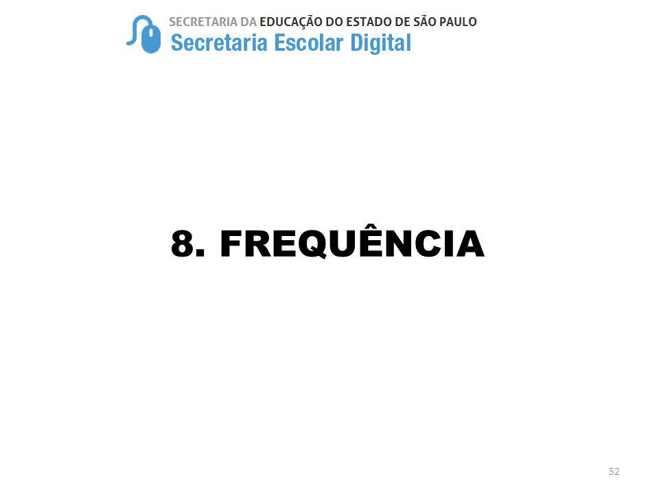 8. FREQUÊNCIA 52