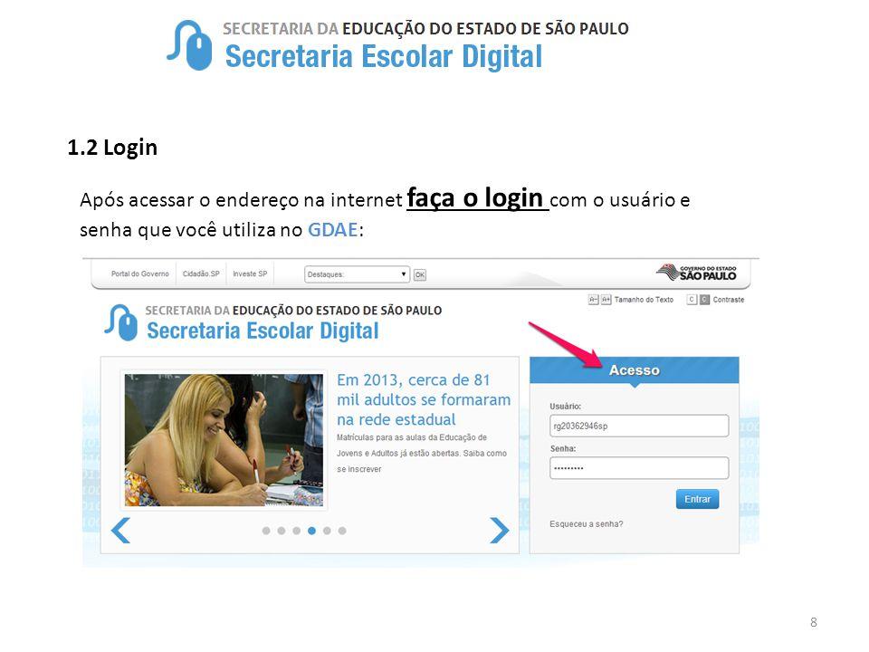 8 1.2 Login Após acessar o endereço na internet faça o login com o usuário e senha que você utiliza no GDAE: