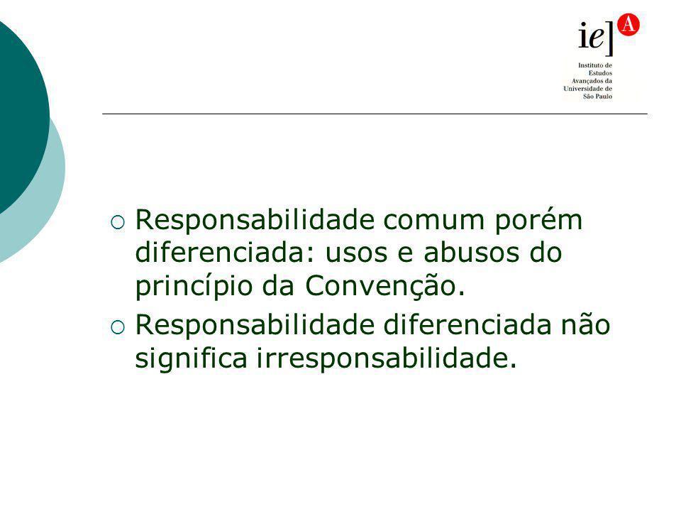 Responsabilidade comum porém diferenciada: usos e abusos do princípio da Convenção.