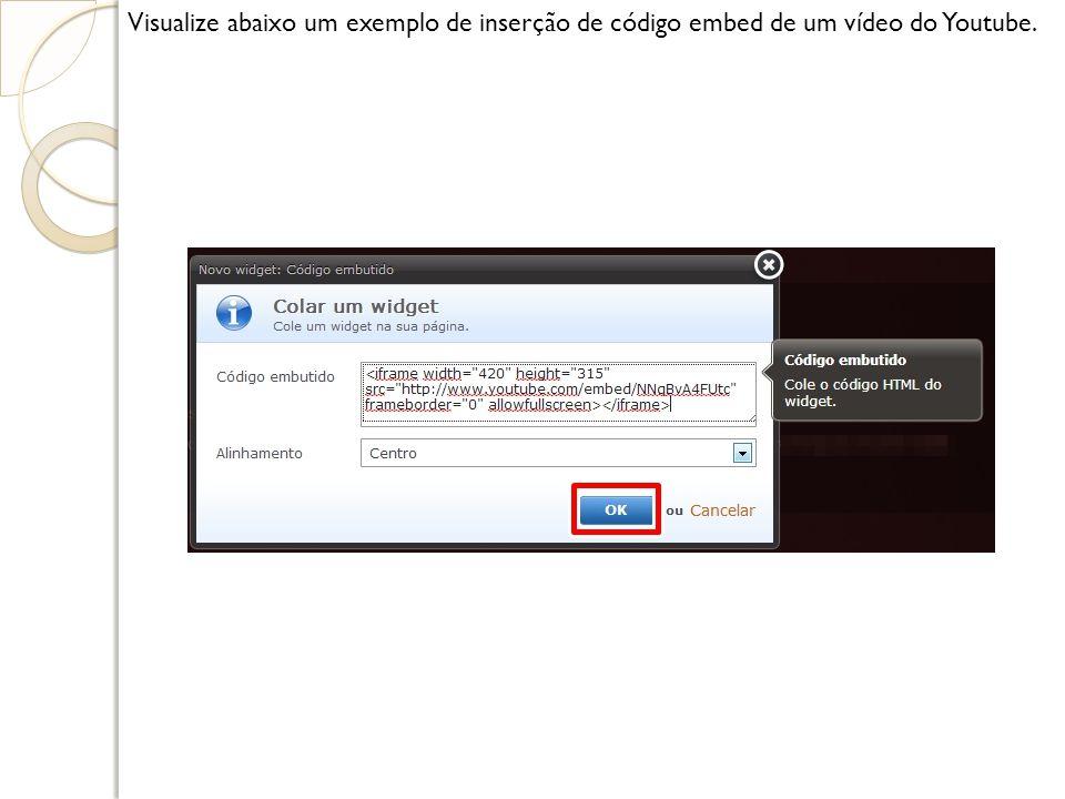 Visualize abaixo um exemplo de inserção de código embed de um vídeo do Youtube.