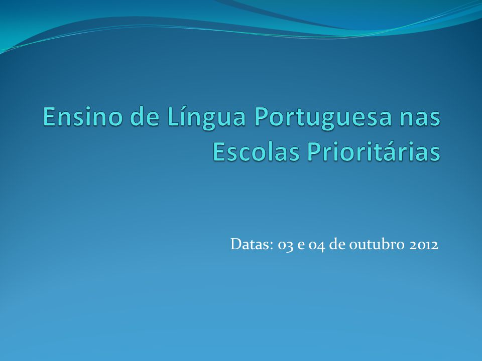 Datas: 03 e 04 de outubro 2012