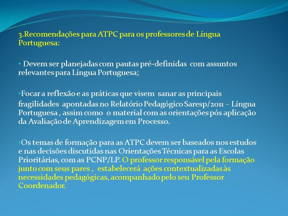 3.Recomendações para ATPC para os professores de Língua Portuguesa: Devem ser planejadas com pautas pré-definidas com assuntos relevantes para Língua