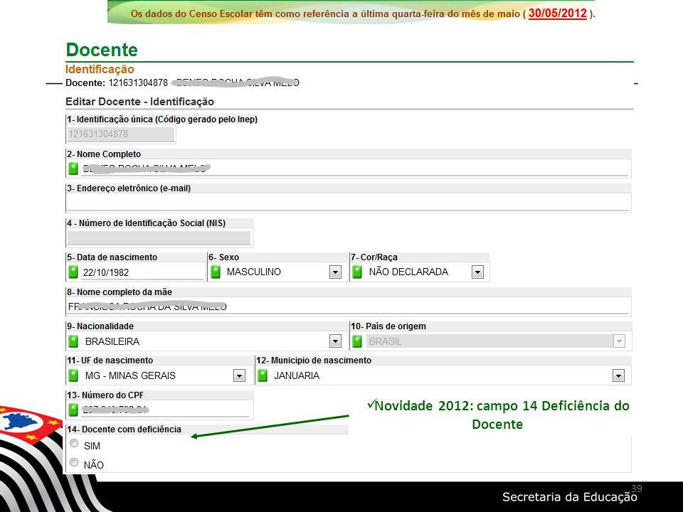 Novidade 2012: campo 14 Deficiência do Docente 39