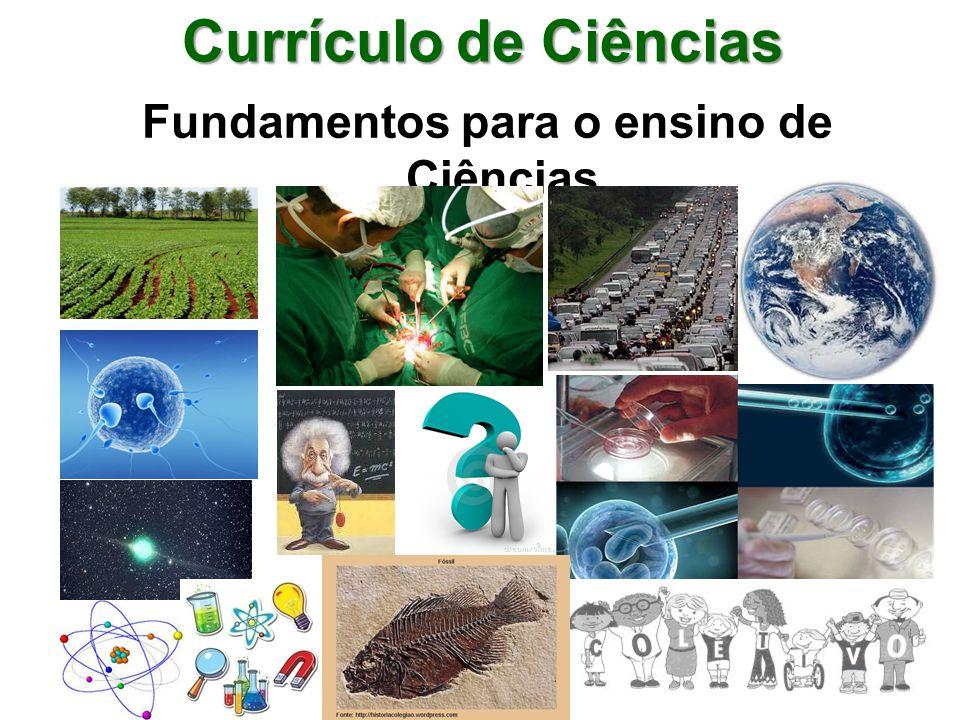 Fundamentos para o ensino de Ciências Currículo de Ciências