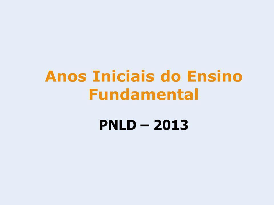 PNLD – 2013 Anos Iniciais do Ensino Fundamental