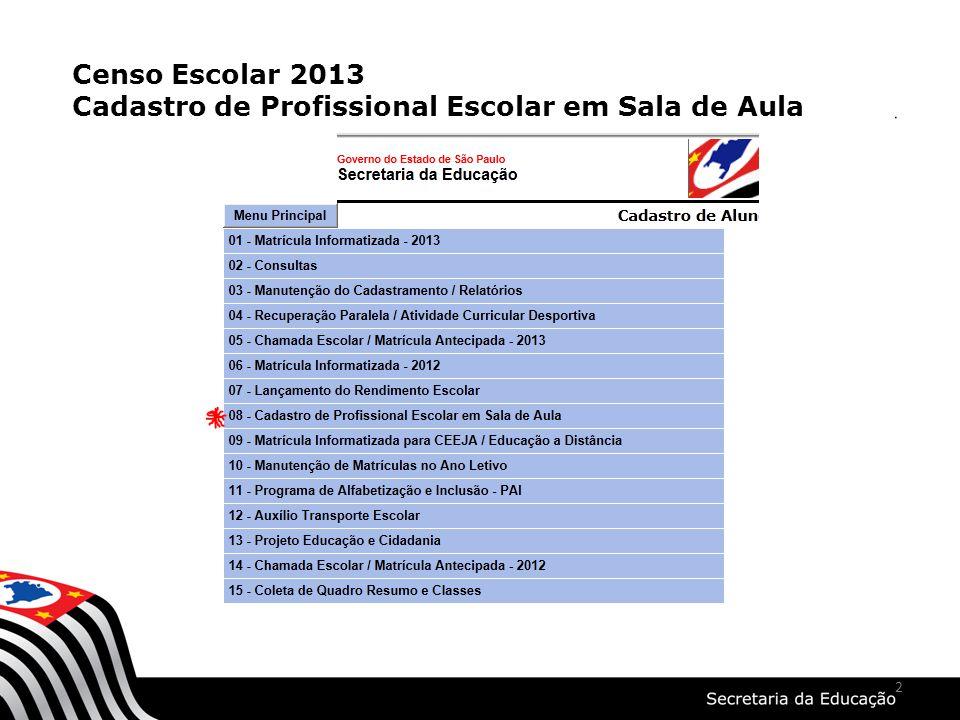 2 Censo Escolar 2013 Cadastro de Profissional Escolar em Sala de Aula