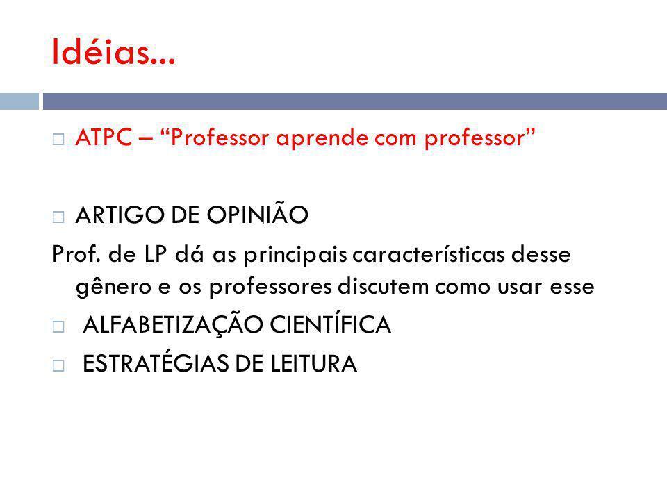 Idéias...ATPC – Professor aprende com professor ARTIGO DE OPINIÃO Prof.